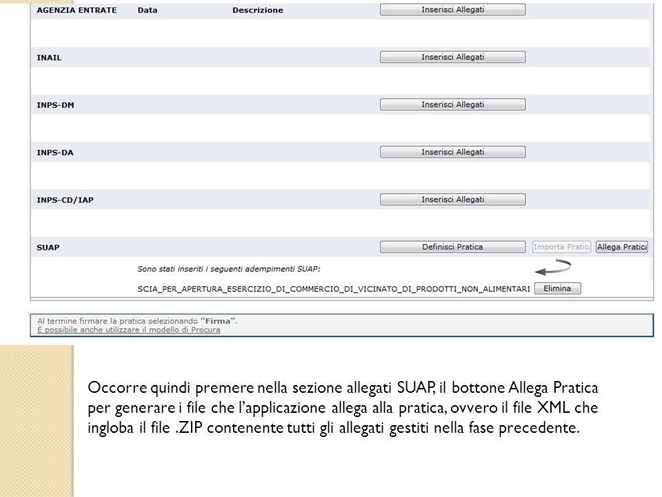 Occorre quindi premere nella sezione allegati SUAP, il bottone Allega Pratica per generare i file che lapplicazione allega alla pratica, ovvero il fil