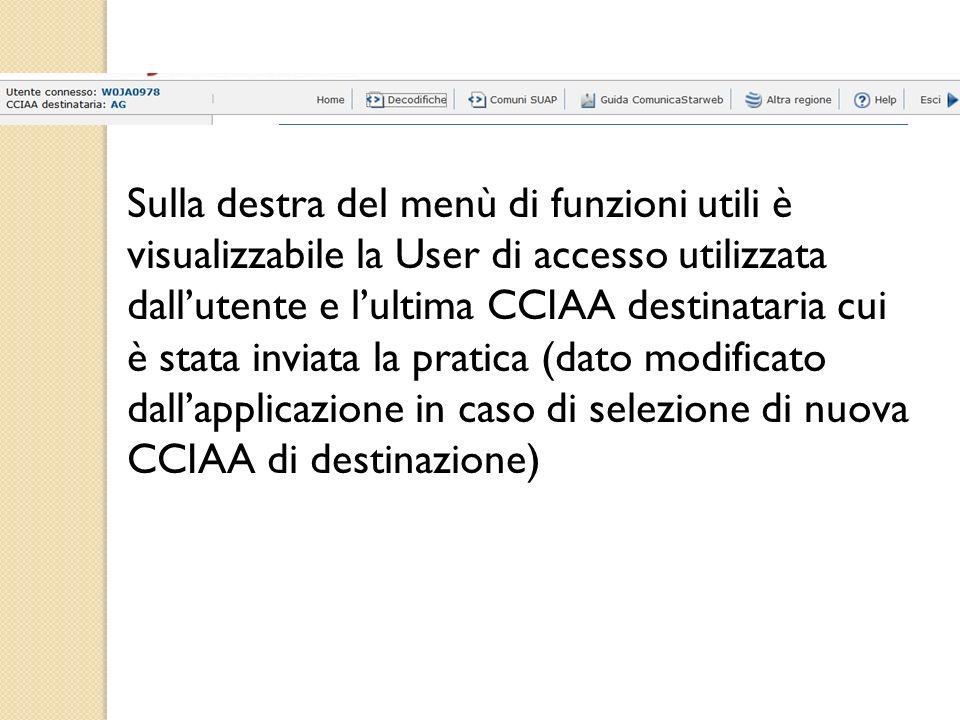 Sulla destra del menù di funzioni utili è visualizzabile la User di accesso utilizzata dallutente e lultima CCIAA destinataria cui è stata inviata la