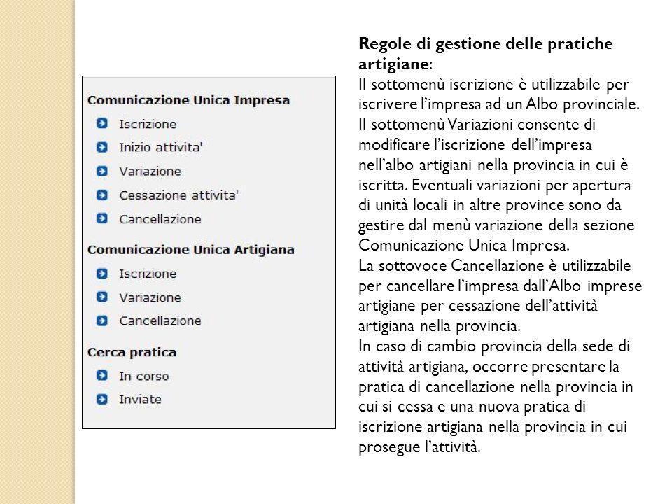 Regole di gestione delle pratiche artigiane: Il sottomenù iscrizione è utilizzabile per iscrivere limpresa ad un Albo provinciale. Il sottomenù Variaz