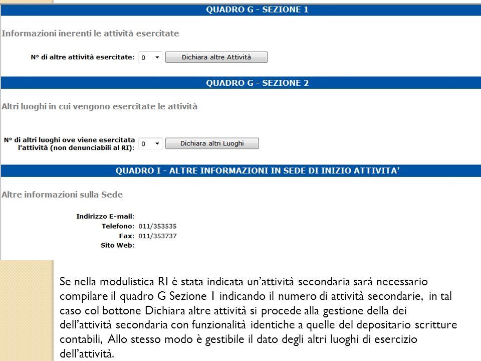 Se nella modulistica RI è stata indicata unattività secondaria sarà necessario compilare il quadro G Sezione 1 indicando il numero di attività seconda