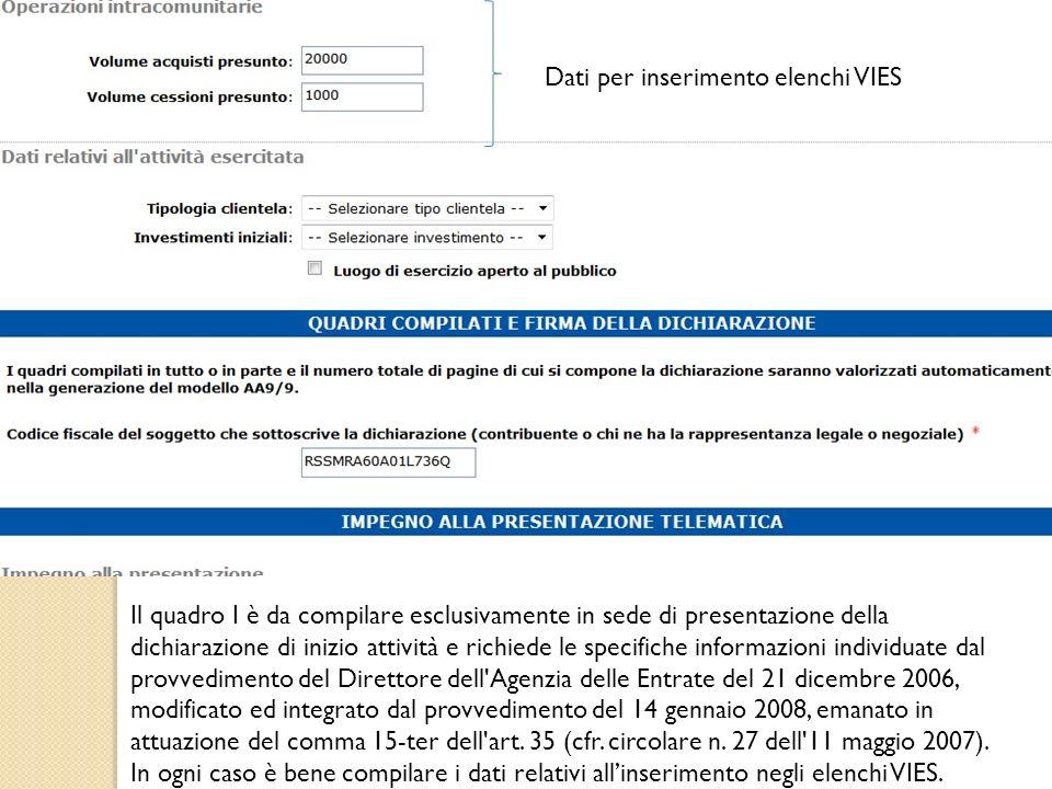 Il quadro I è da compilare esclusivamente in sede di presentazione della dichiarazione di inizio attività e richiede le specifiche informazioni indivi