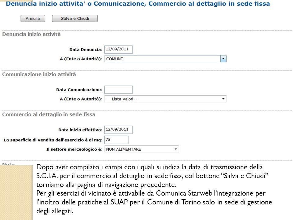 Dopo aver compilato i campi con i quali si indica la data di trasmissione della S.C.I.A. per il commercio al dettaglio in sede fissa, col bottone Salv