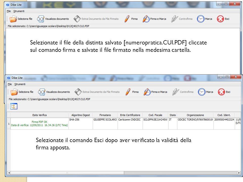 Selezionate il file della distinta salvato [numeropratica.CUI.PDF] cliccate sul comando firma e salvate il file firmato nella medesima cartella. Selez