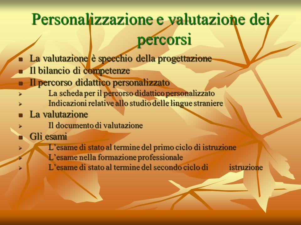 Personalizzazione e valutazione dei percorsi La valutazione è specchio della progettazione La valutazione è specchio della progettazione Il bilancio d