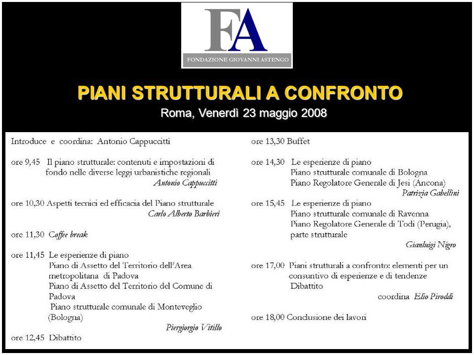 Il Piano strutturale: contenuti e impostazioni di fondo nelle diverse leggi urbanistiche regionali PIANI STRUTTURALI A CONFRONTO Roma, Venerdì 23 magg