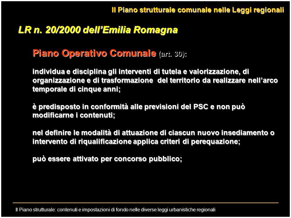 Il Piano strutturale: contenuti e impostazioni di fondo nelle diverse leggi urbanistiche regionali LR n. 20/2000 dellEmilia Romagna Piano Operativo Co