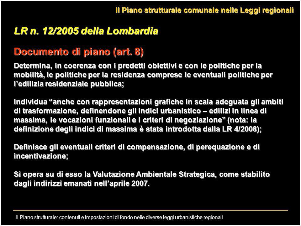 Il Piano strutturale: contenuti e impostazioni di fondo nelle diverse leggi urbanistiche regionali LR n. 12/2005 della Lombardia Documento di piano (a
