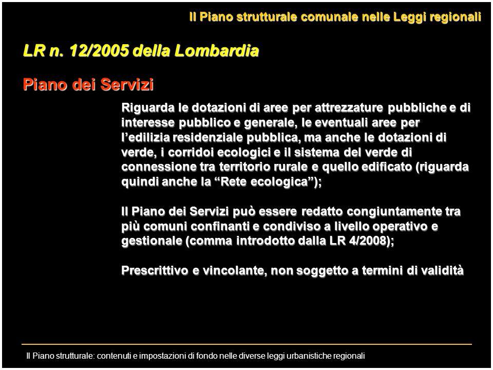 Il Piano strutturale: contenuti e impostazioni di fondo nelle diverse leggi urbanistiche regionali LR n. 12/2005 della Lombardia Piano dei Servizi Rig