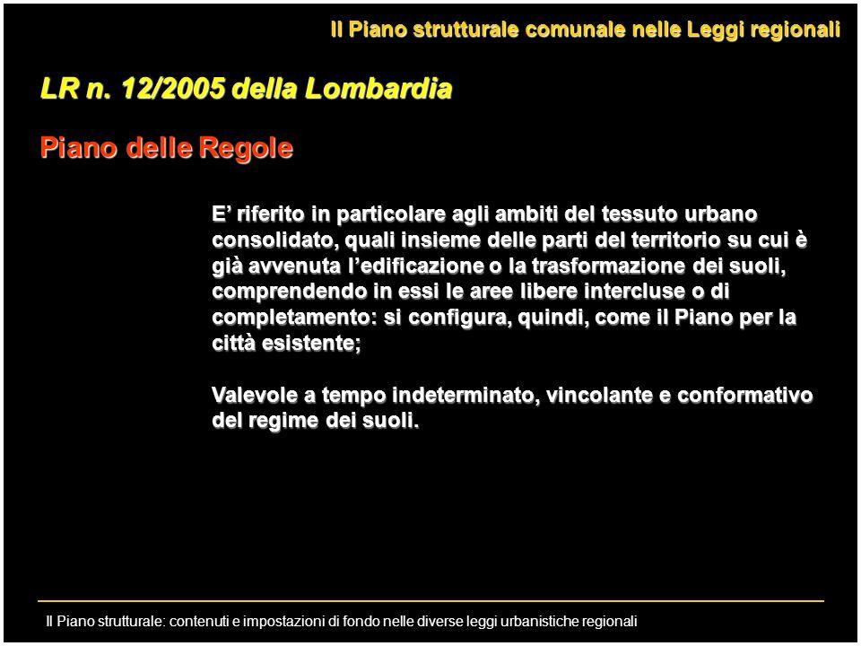 Il Piano strutturale: contenuti e impostazioni di fondo nelle diverse leggi urbanistiche regionali LR n. 12/2005 della Lombardia Piano delle Regole E