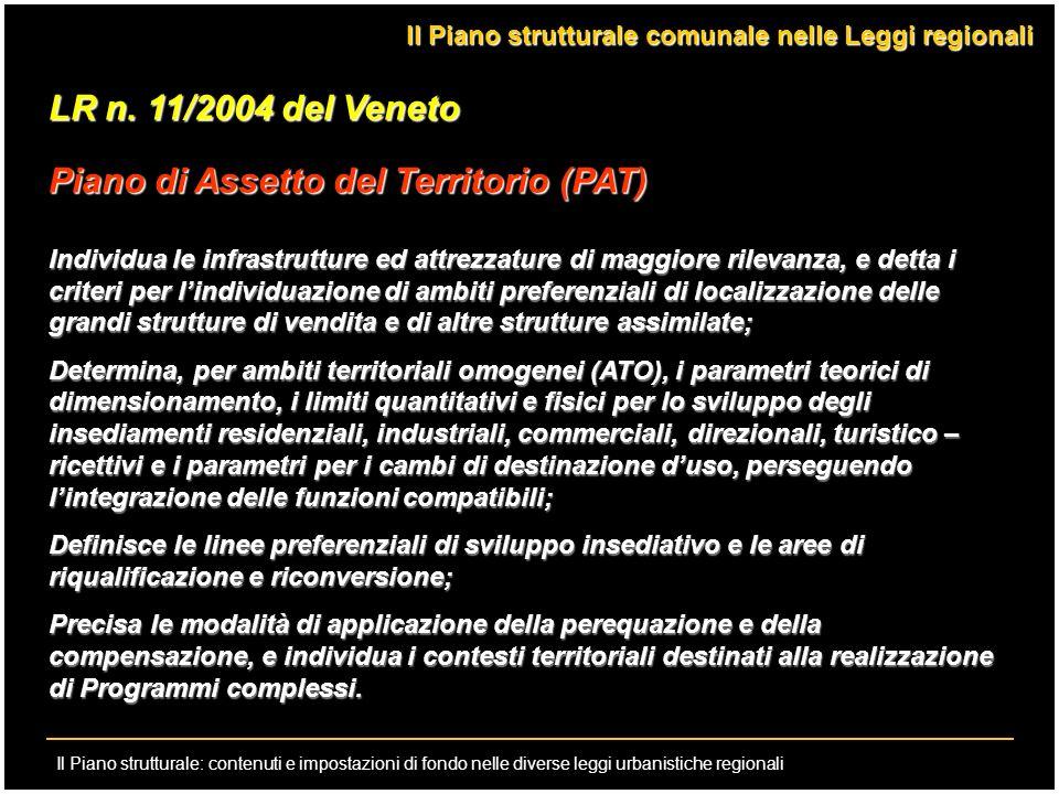 Il Piano strutturale: contenuti e impostazioni di fondo nelle diverse leggi urbanistiche regionali LR n. 11/2004 del Veneto Piano di Assetto del Terri