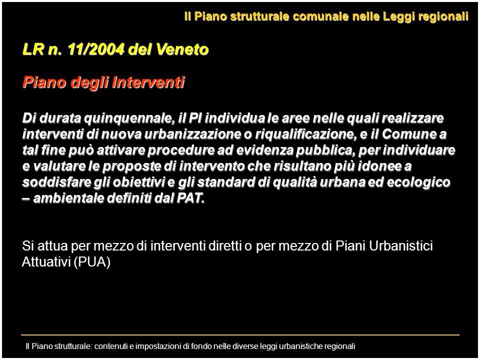 Il Piano strutturale: contenuti e impostazioni di fondo nelle diverse leggi urbanistiche regionali LR n. 11/2004 del Veneto Piano degli Interventi Di