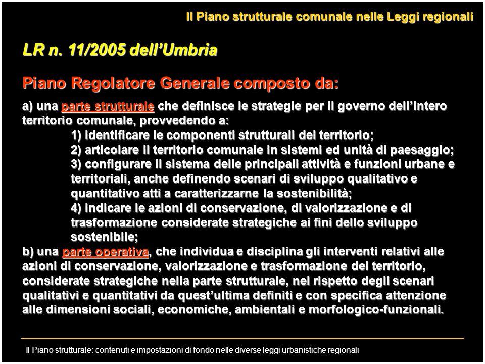 Il Piano strutturale: contenuti e impostazioni di fondo nelle diverse leggi urbanistiche regionali LR n. 11/2005 dellUmbria Piano Regolatore Generale