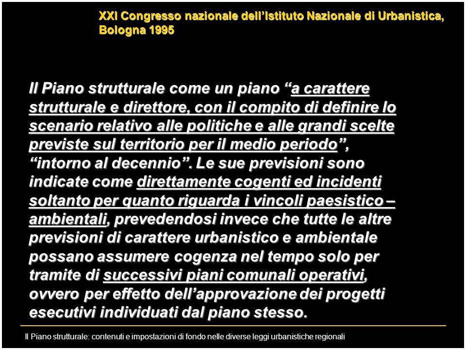 Il Piano strutturale: contenuti e impostazioni di fondo nelle diverse leggi urbanistiche regionali XXI Congresso nazionale dellIstituto Nazionale di U