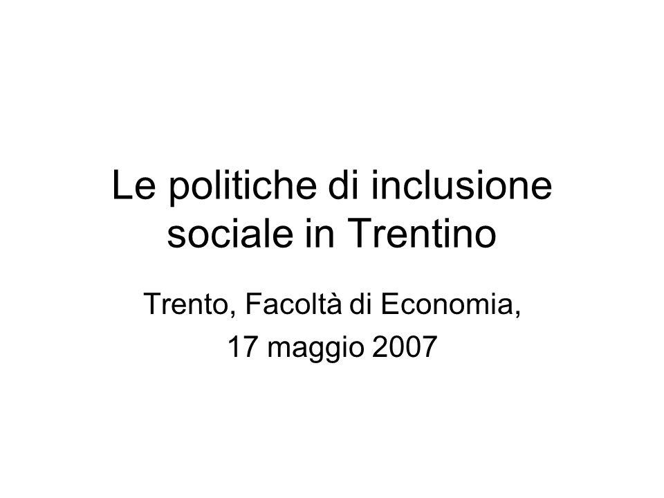 Le politiche di inclusione sociale in Trentino Trento, Facoltà di Economia, 17 maggio 2007