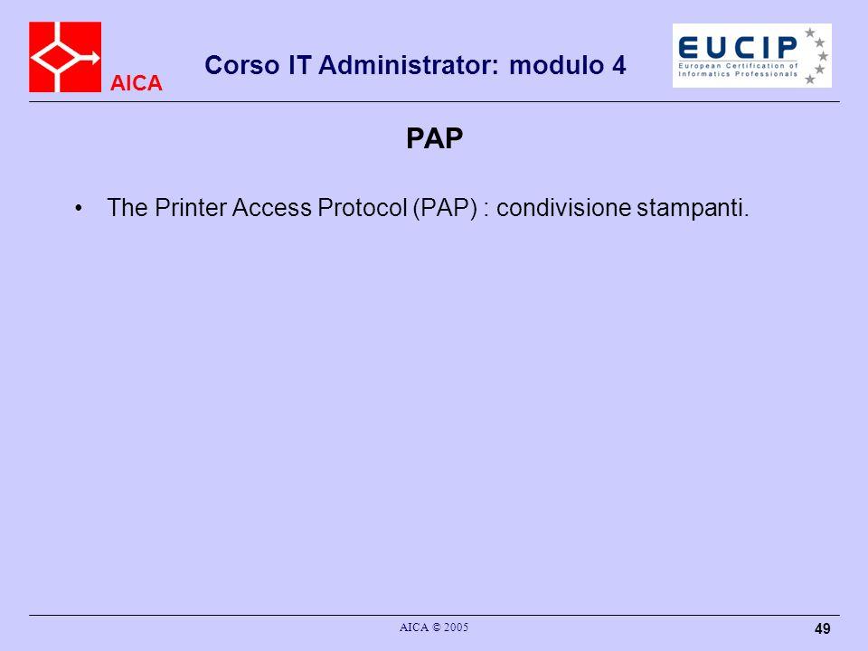 AICA Corso IT Administrator: modulo 4 AICA © 2005 50 ADSP The AppleTalk Data Stream Protocol (ADSP) : protocollo connection.oriented che garantisce linvio in sequenza dei dati con controllo di flusso.