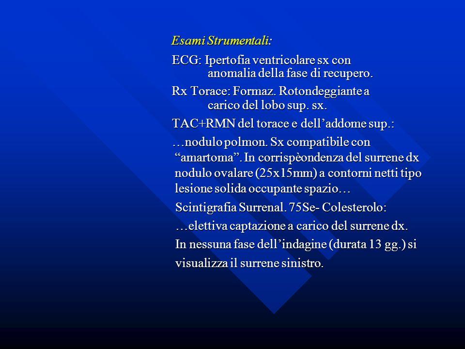 Esami Strumentali: Esami Strumentali: ECG: Ipertofia ventricolare sx con ECG: Ipertofia ventricolare sx con anomalia della fase di recupero. anomalia