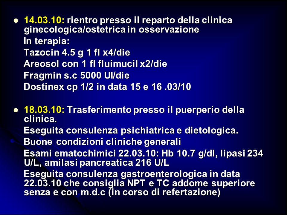 14.03.10: rientro presso il reparto della clinica ginecologica/ostetrica in osservazione 14.03.10: rientro presso il reparto della clinica ginecologic