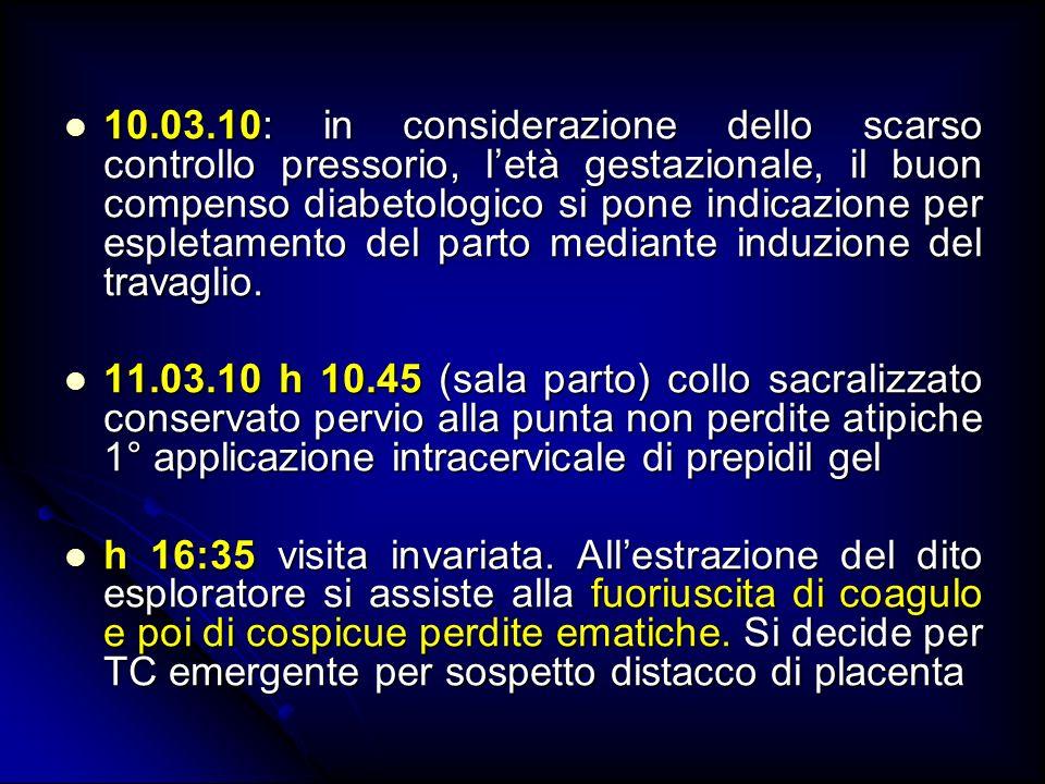 10.03.10: in considerazione dello scarso controllo pressorio, letà gestazionale, il buon compenso diabetologico si pone indicazione per espletamento d