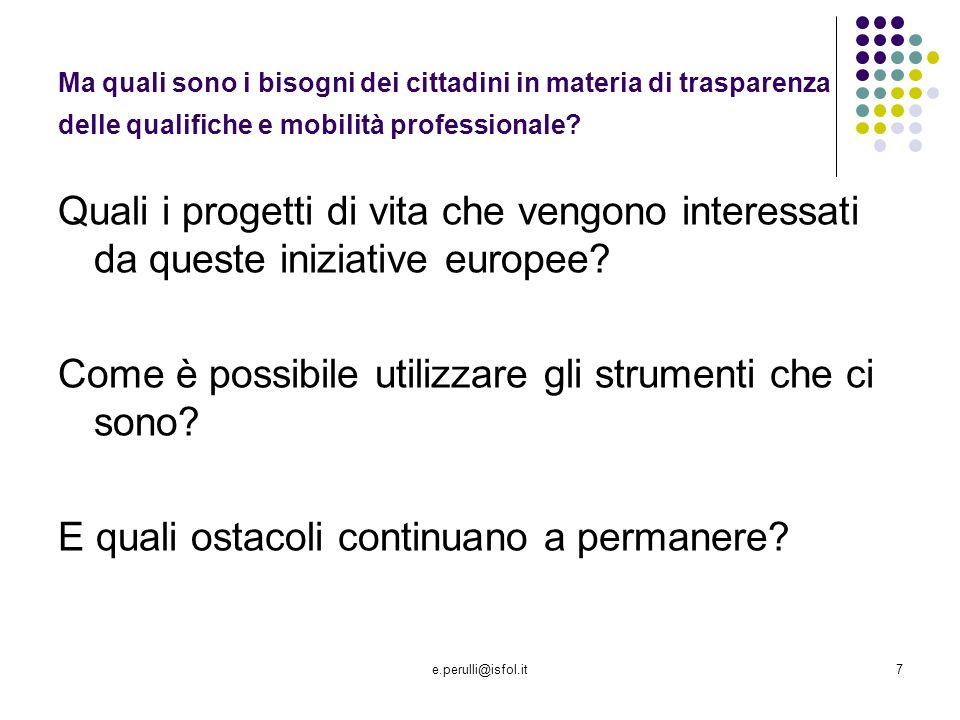e.perulli@isfol.it7 Quali i progetti di vita che vengono interessati da queste iniziative europee.