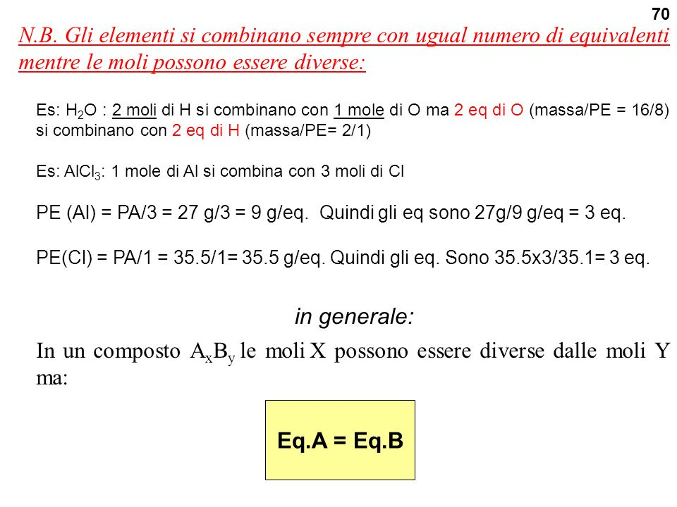 Un elemento con più valenze può avere diversi pesi equivalenti in composti differenti.