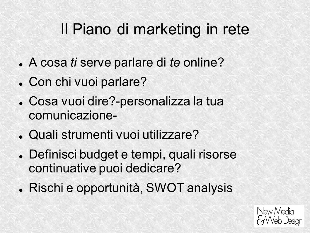 Il Piano di marketing in rete A cosa ti serve parlare di te online.