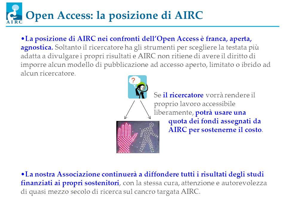 Se il ricercatore vorrà rendere il proprio lavoro accessibile liberamente, potrà usare una quota dei fondi assegnati da AIRC per sostenerne il costo.