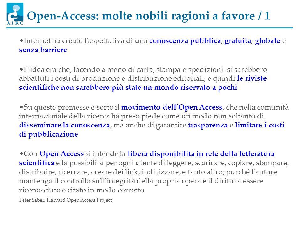 Open-Access: molte nobili ragioni a favore / 1 Internet ha creato laspettativa di una conoscenza pubblica, gratuita, globale e senza barriere Lidea er