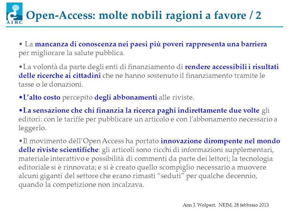 La volontà da parte degli enti di finanziamento di rendere accessibili i risultati delle ricerche ai cittadini che ne hanno sostenuto il finanziamento