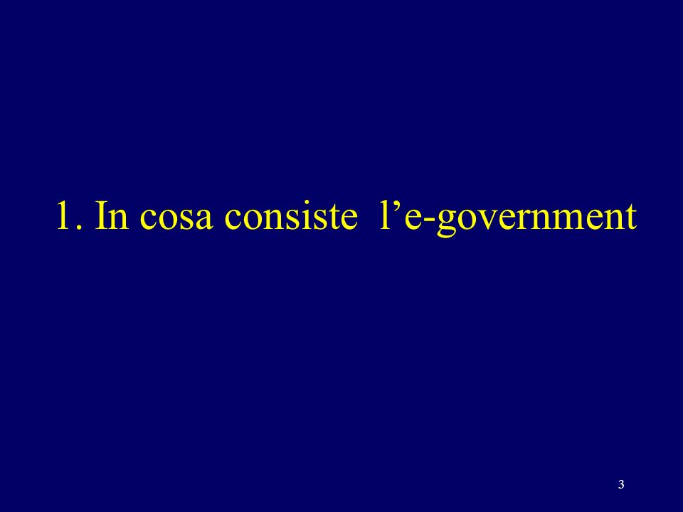 3 1. In cosa consiste le-government