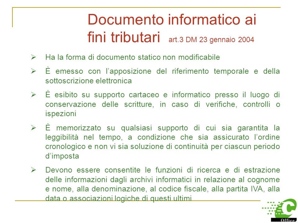 Efficacia probatoria del documento informatico Art. 10 DPR 445/2000: il documento informatico sottoscritto soddisfa il requisito legale di forma scrit