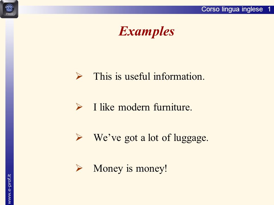 Corso lingua inglese 1 How to make these uncountable nouns countable.