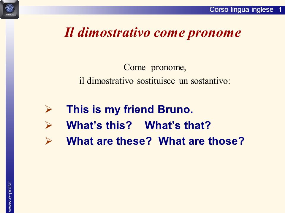 Corso lingua inglese 1 Whats this/that.Its a/an … Whats this.