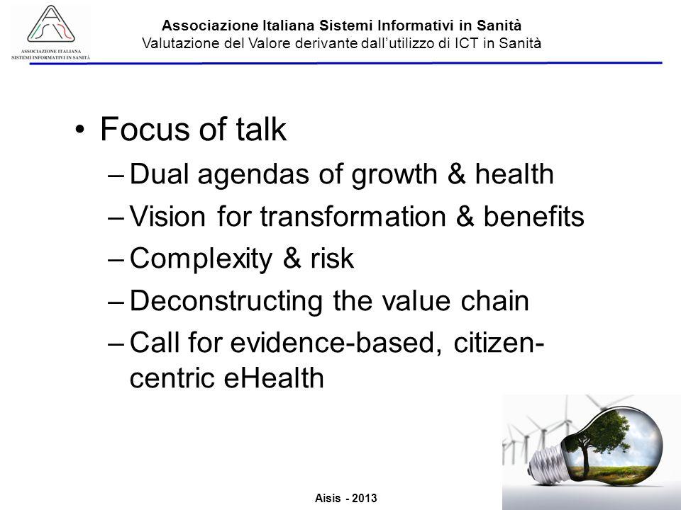 Aisis - 2013 Associazione Italiana Sistemi Informativi in Sanità Valutazione del Valore derivante dallutilizzo di ICT in Sanità Focus of talk –Dual ag