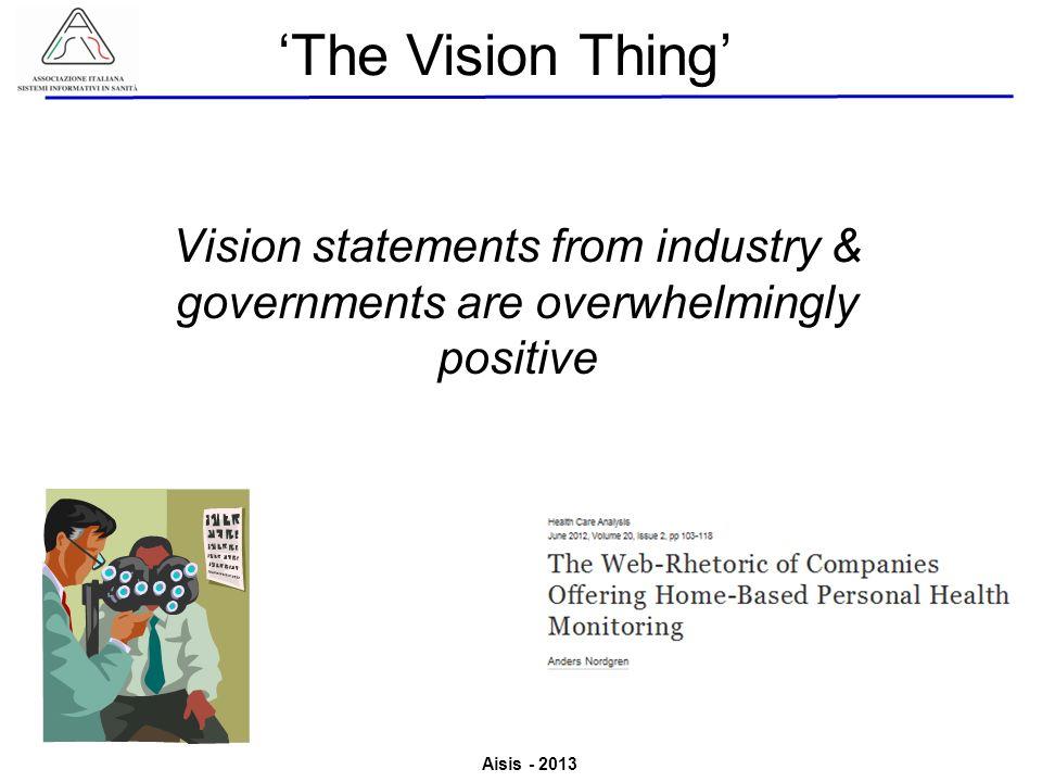 Aisis - 2013 Associazione Italiana Sistemi Informativi in Sanità Valutazione del Valore derivante dallutilizzo di ICT in Sanità Vision statements from