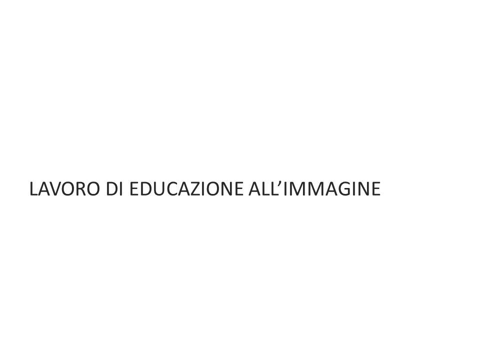 LAVORO DI EDUCAZIONE ALLIMMAGINE