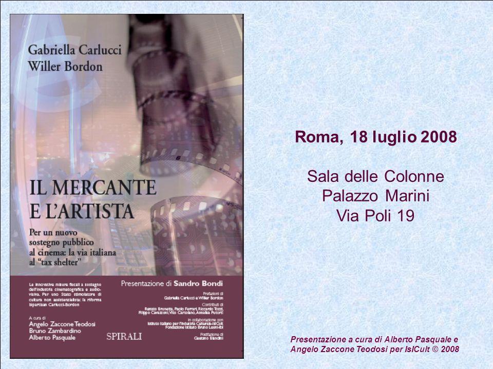 Roma, 18 luglio 2008 Sala delle Colonne Palazzo Marini Via Poli 19 Presentazione a cura di Alberto Pasquale e Angelo Zaccone Teodosi per IsICult © 2008