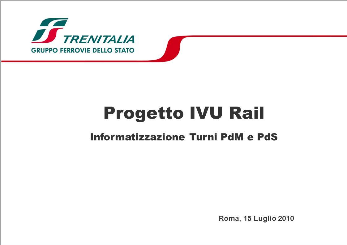 Progetto IVU Rail Informatizzazione Turni PdM e PdS Roma, 15 Luglio 2010