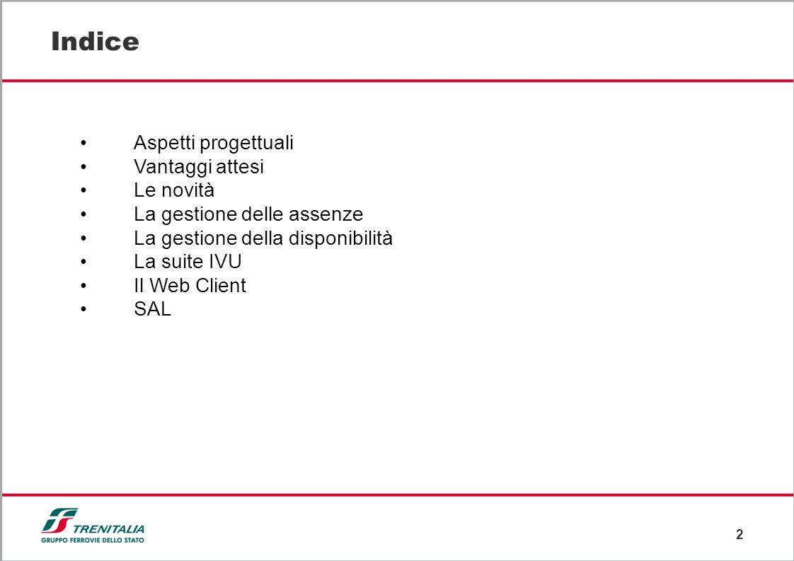 2 Indice Aspetti progettuali Vantaggi attesi Le novità La gestione delle assenze La gestione della disponibilità La suite IVU Il Web Client SAL