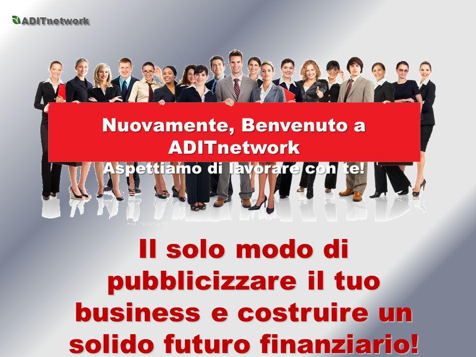 Il solo modo di pubblicizzare il tuo business e costruire un solido futuro finanziario.