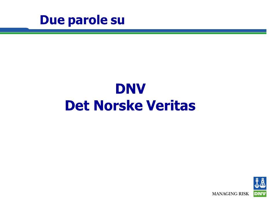 DNV Det Norske Veritas Due parole su