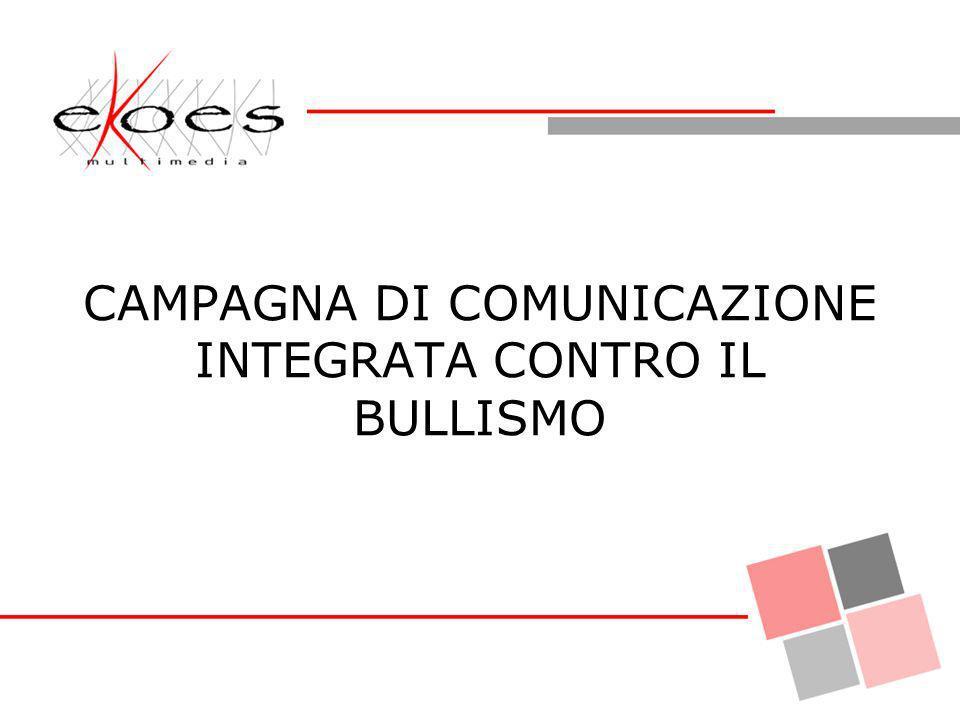 GLI OBIETTIVI La campagna di comunicazione integrata intende sensibilizzare i giovani sul tema del bullismo.