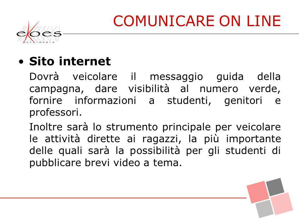 Sito internet Dovrà veicolare il messaggio guida della campagna, dare visibilità al numero verde, fornire informazioni a studenti, genitori e professo