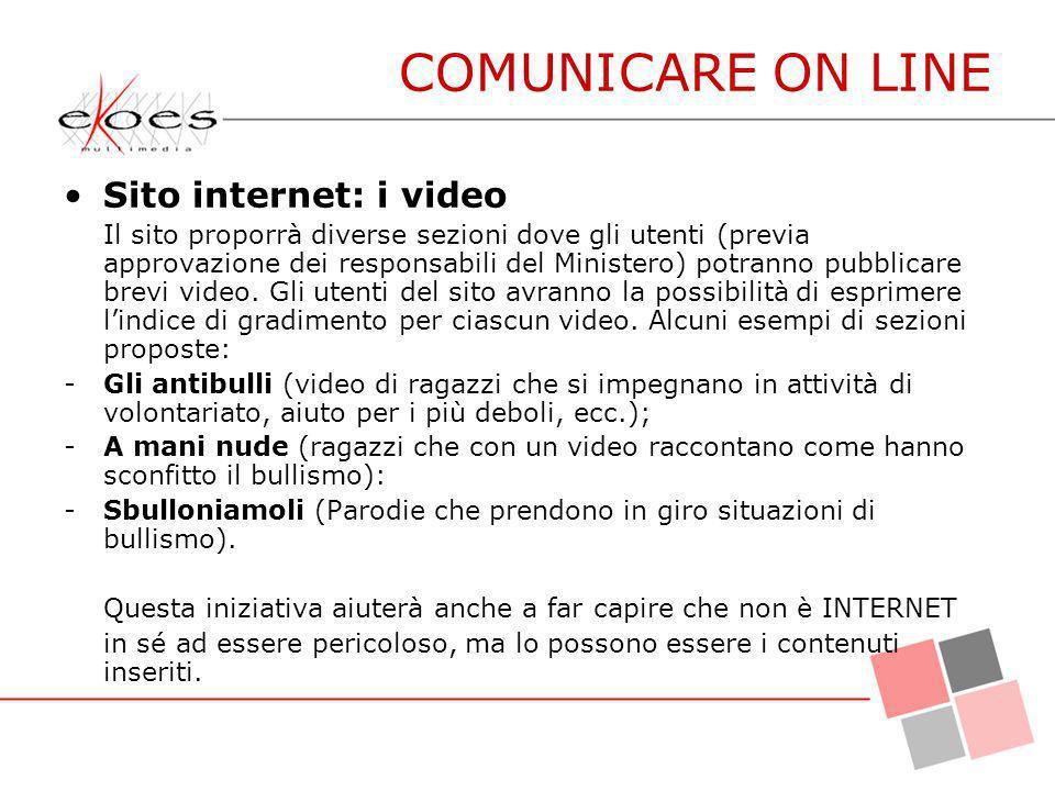 Sito internet: i video Il sito proporrà diverse sezioni dove gli utenti (previa approvazione dei responsabili del Ministero) potranno pubblicare brevi