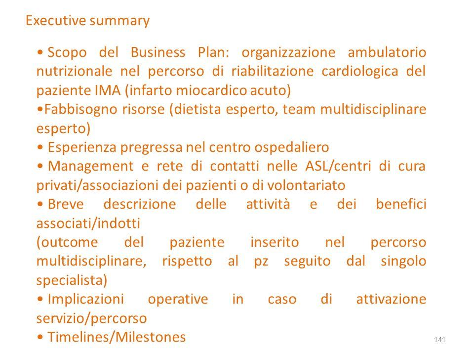 141 Executive summary Scopo del Business Plan: organizzazione ambulatorio nutrizionale nel percorso di riabilitazione cardiologica del paziente IMA (i