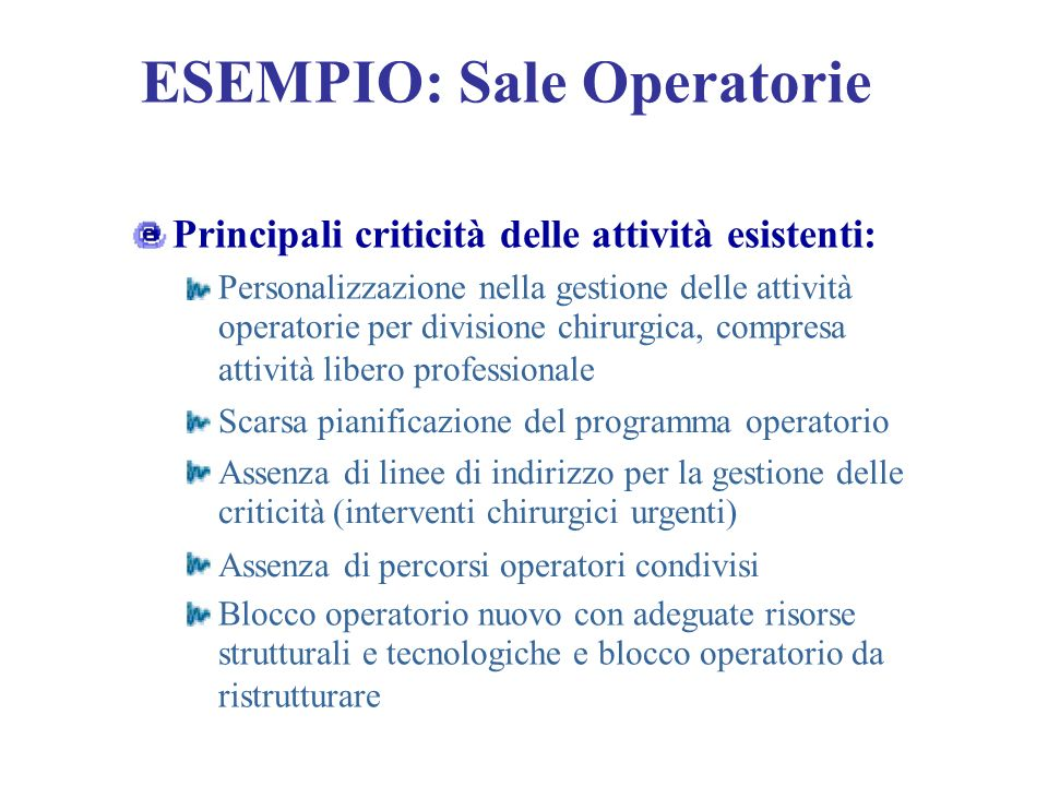 ESEMPIO: Sale Operatorie Principali criticità delle attività esistenti: Personalizzazione nella gestione delle attività operatorie per divisione chiru