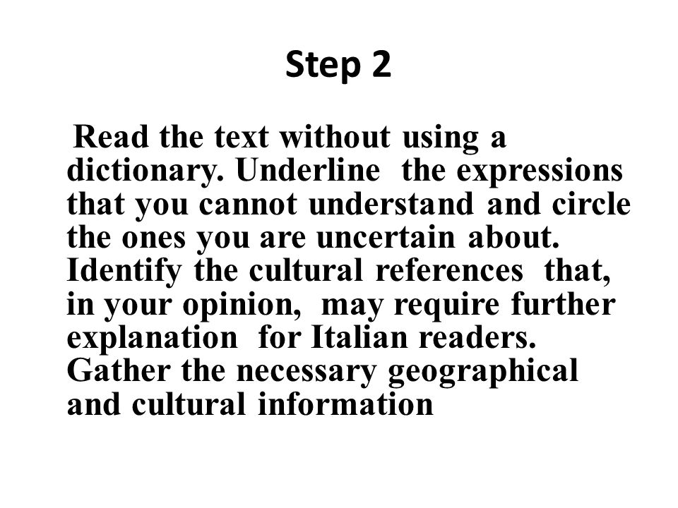 Step 2 Read the text without using a dictionary.