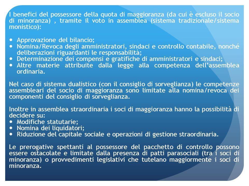 I benefici del possessore della quota di maggioranza (da cui è escluso il socio di minoranza), tramite il voto in assemblea (sistema tradizionale/sist