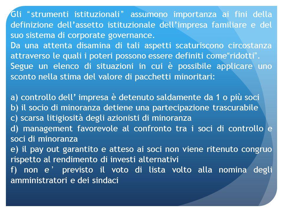 Gli strumenti istituzionali assumono importanza ai fini della definizione dellassetto istituzionale dellimpresa familiare e del suo sistema di corpora