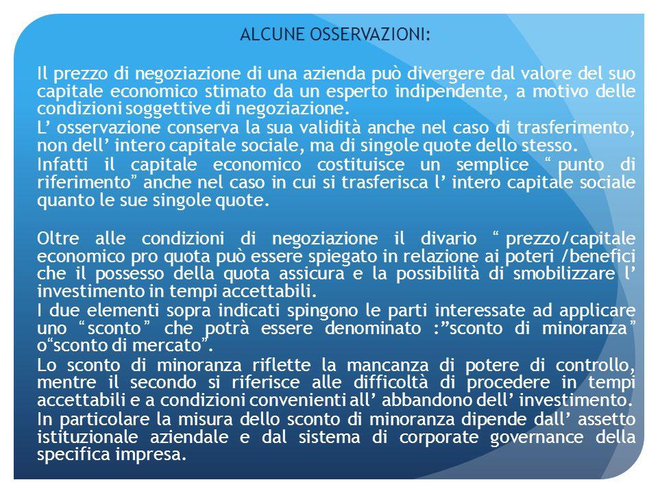 ALCUNE OSSERVAZIONI: Il prezzo di negoziazione di una azienda può divergere dal valore del suo capitale economico stimato da un esperto indipendente,